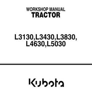 Kubota L3130, L3430, L3830, L4630 & L5030 Tractor Workshop Manual