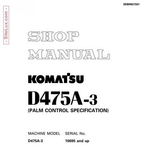 Komatsu D475A-3 Bulldozer (10695 and up) Shop Manual